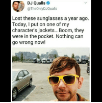 Memes, Lost, and Sunglasses: DJ Qualls  @TheOnlyDJQualls  Lost these sunglasses a year ago  Today, I put on one of my  character's jackets...Boom, they  were in the pocket. Nothing can  go wrong now!  il I hope this means Garth is coming baaaaack!! djqualls garth supernatural
