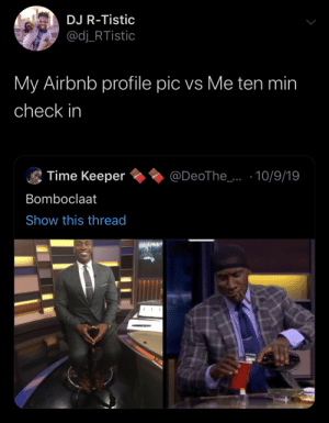 Code switch (via /r/BlackPeopleTwitter): DJ R-Tistic  @dj_RTistic  My Airbnb profile pic vs Me ten min  check in  Time Keeper  @DeoThe_..10/9/19  Bomboclaat  Show this thread Code switch (via /r/BlackPeopleTwitter)