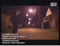 "michael myers: DJ YUNG TELLTEM  ""Theme of Michael Myers'  Halloween OST  Columbia Records  Director: John Carpenter"
