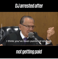 Dank, Providence, and World: DJarrestedafter  I think you've been punished enoug  not getting paid The world needs more people like this ❤️️🙌  Caught In Providence