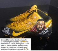 DJ Khaled, Journey, and Love: djkhaled My brother @ab thank you for  your amazing friendship SQ  #WETHEBEST secure the bag alert Love  is the P love is the most powerful thing  Ride wit us through the journey of more Major 🔑 alert: DJ Khaled approves of Antonio Brown's latest custom cleats (via @ab, @djkhaled)