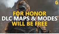 For Honor DLC Maps & Modes Will Be Free! :D: DLC FORHO MODES  FOR HONOR  DLC MAPS & MODES  WILL BE FREE For Honor DLC Maps & Modes Will Be Free! :D