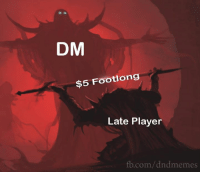 ALL IS FORGIVEN  -Law: DM  $5 Footlong  Late Player  b.com/dndmemes ALL IS FORGIVEN  -Law