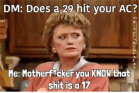 #flashback   -Law: DM: Does a 29 hit your AC?  Me: Motherf cker you KNOW that  shit is a 17 #flashback   -Law