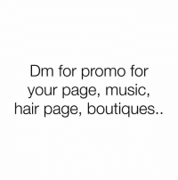 Dm for info.. serious inquiries ONLY!: Dm for promo for  your page, muSIC,  hair page, boutiques. Dm for info.. serious inquiries ONLY!