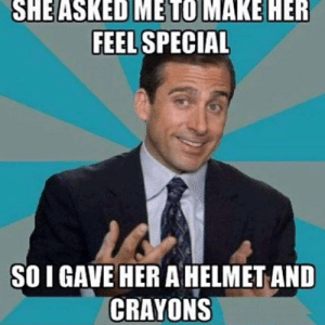 A Helmet And Crayons | Funny Pictures, Quotes, Memes, Funny Images ...: DMETO MAKE HER  FEEL SPECIAL  SO I GAVE HER A HELMET AND  CRAYONS A Helmet And Crayons | Funny Pictures, Quotes, Memes, Funny Images ...