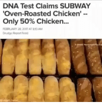 Memes, Subway, and 🤖: DNA Test Claims SUBWAY  'Oven-Roasted Chicken'  Only 50% Chicken...  FEBRUARY 28, 2017 AT 810AM  Drudge Report Feed  SUBWAY  YouTub 😲😢