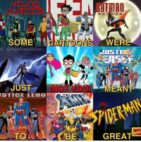 (Yes I joined this meme bandwagon😂) Let me be crystal clear about something: I despise Teen Titans Go down to its very core. I absolutely hate it. I think it's a terrible show and doesn't even deserve to share a name with the original Teen Titans series. But I can't argue with its results. It appears that the target audience (which is young children) seems to really enjoy the show, and it's continued to be renewed for new seasons. So as long as it's introducjng and exposing kids to the DC Universe, then it okay...I guess. But make no mistake: I hate this show.🤢🤢 --------------------- What were favorite animated series growing up?: DND  SOMECARTOONSWERE  IG: @kingofmetahumans  TI  EAZ  JUST  (NOT  NOT YOU) MEANT  GE スリ GREAT (Yes I joined this meme bandwagon😂) Let me be crystal clear about something: I despise Teen Titans Go down to its very core. I absolutely hate it. I think it's a terrible show and doesn't even deserve to share a name with the original Teen Titans series. But I can't argue with its results. It appears that the target audience (which is young children) seems to really enjoy the show, and it's continued to be renewed for new seasons. So as long as it's introducjng and exposing kids to the DC Universe, then it okay...I guess. But make no mistake: I hate this show.🤢🤢 --------------------- What were favorite animated series growing up?