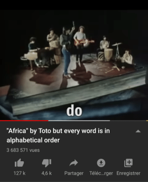 """Mad song: do  """"Africa"""" by Toto but every word is in  alphabetical order  3 683 571 vues  Partager Téléc...rger Enregistrer  127 k  4,6 k Mad song"""