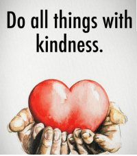 All the Things: Do all things with  kindness