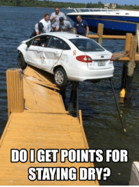 Funny, Driver, and For: DO IGET POINTS FOR  STAYING DRY? Stunt driver trainee.