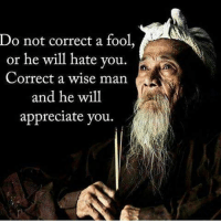 ☝😤: Do not correct a fool,  or he will hate you  Correct a wise man  and he will  appreciate you ☝😤