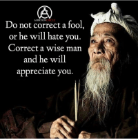The difference between a wise man and a fool. DOUBLE TAP IF YOU AGREE!: Do not correct a fool,  or he will hate you.  Correct a wise man  and he will  appreciate you. The difference between a wise man and a fool. DOUBLE TAP IF YOU AGREE!