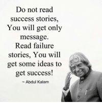 Memes, Abdul Kalam, and 🤖: Do not read  success stories  You will get only  message  Read failure  stories, You will  get some ideas to  get success!  Abdul Kalam