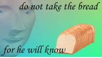 do not test him https://t.co/CdoWZL74PS: do not take the bread  for fie will Rno do not test him https://t.co/CdoWZL74PS