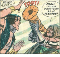 Doctor, Target, and Tumblr: DO NOT  TOOTIT  TOOT  FOOL  DOCTOR  DOOM TOOTS  AS HE  PLEASES! picsthatmakeyougohmm:  outofcontext-comics:DOOM toots as he pleases! hmmm