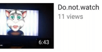 Watch,  Views, and Not: Do.not.watch  11 views  6:43