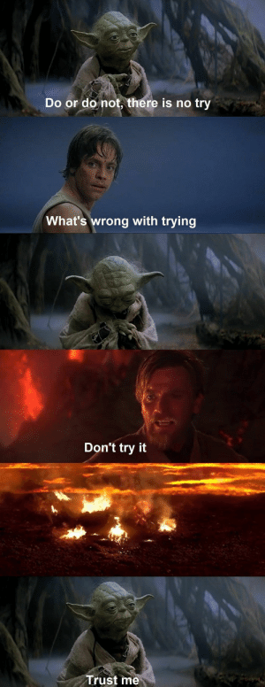 46 Star Wars Memes That Will Give Your Life A New Hope - Memebase - Funny Memes: Do or do not, there is no try  What's wrong with trying  Don't try it  Trust me 46 Star Wars Memes That Will Give Your Life A New Hope - Memebase - Funny Memes