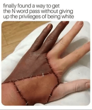 Do that to gain the N word pass: Do that to gain the N word pass