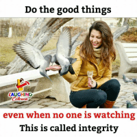 Good, Integrity, and Indianpeoplefacebook: Do the good things  AUGHING  Colour  even when no one is watching  This is called integrity #GoodDeeeds