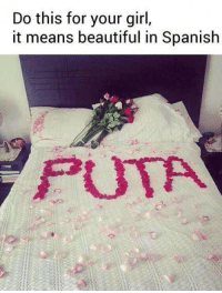 Beautiful, Spanish, and Girl: Do this for your girl,  it means beautiful in Spanish  FUTA Make her feel special on valentines