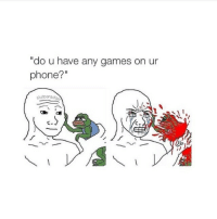 "I LOVE FINDING NEW RARE PEPE MEMES - @vacoules: ""do u have any games on ur  phone?  slut parad I LOVE FINDING NEW RARE PEPE MEMES - @vacoules"