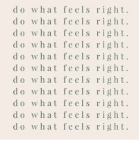 What, Feels, and Right: do what feels right  do what feels right  do what feels right  do what feels right  do what feels right  do what feels right  do what feels right  do what feels right  do what feels right  do what feels right  do what feels right,