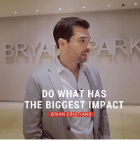 DO WHAT HAS  THE BIGGEST IMPACT  BRIAN CRISTIANO Follow my buddy @briancristiano ✔️ He's a CEO of an advertising agency based in NYC and a successful entrepreneur👌 I'm sure you will like his page! @briancristiano @briancristiano @briancristiano