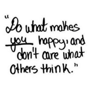 "https://iglovequotes.net/: Do what mahes  you happy. and  don't care what  Others think."" https://iglovequotes.net/"