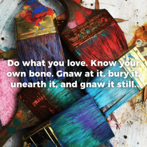 "Love, Tumblr, and Blog: Do what you love. Know your  own bone, Gnaw at it buri  unearth it, and gnaw it still great-quotes:  ""Do what you love…"" Henry David Thoreau [2448 x 2448] [OC]MORE COOL QUOTES!"