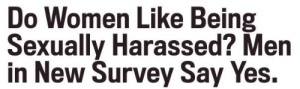 billiam-spockspeare:  twitterlols:  do men like having their genitals kicked? combat boot lesbians in new survey say yes : Do Women Like Being  Sexually Harassed? Men  in New Survey Say Yes. billiam-spockspeare:  twitterlols:  do men like having their genitals kicked? combat boot lesbians in new survey say yes