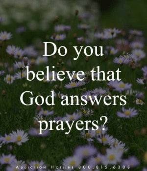 God, Memes, and 🤖: Do you  believe that  God answers  prayers?  A D DICTION H OTLINE 8 0 0.81 5 6 3 0 8