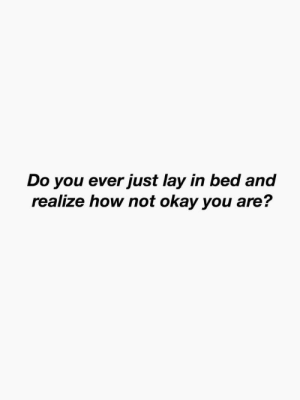 Target, Tumblr, and Blog: Do you ever just lay in bed and  realize how not okay you are? eemaanuelee:  xx