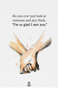 """Think, You, and Glad: Do you ever just look at  someone and just think,  """"I'm so glad I met you.""""  ELATIONGHP"""
