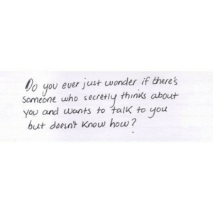 https://iglovequotes.net/: Do you ever just wonder if there's  thinks about  Someone who secre  You and wants to talk to  you  but doesnt Know how? https://iglovequotes.net/