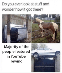 youtube.com, Stuff, and Wonder: Do you ever look at stuff and  wonder how it got there?  Majority of the  people featured  in YouTube  rewind Youtube rewind has gone too far