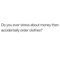 I just tripped and fell on the keyboard and it put in my credit card and shipping information... V confused 🤔🤷🏼‍♀️(@crazyjewishmom): Do you ever stress about money then  accidentally order clothes? I just tripped and fell on the keyboard and it put in my credit card and shipping information... V confused 🤔🤷🏼‍♀️(@crazyjewishmom)