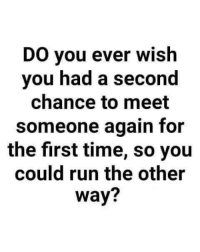 Dank, Run, and Time: DO you ever wish  you had a Second  chance to meet  someone again for  the first time, so you  could run the other  way? Olympic sprinter in a matter of seconds.