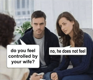 happy marriage: do you feel  controlled by  no, he does not feel  your wife? happy marriage