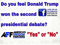 """Did #Trump win the #PresidentialDebate #Election2016 #NeverHillary: Do you feel Donald Trump  LIKE US ON  FACEBOOK/  won the second  NATION IN  DISTRESS  presidential debate?  AMERICAS  """"Yes"""" or """"No  FREEDOM  FIGHTERS Did #Trump win the #PresidentialDebate #Election2016 #NeverHillary"""