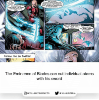 Brains, Memes, and Struggle: DO  YOU FEEL  THATP  THE FLYING  QUARKS ARE ENTERING  YOUR SKULL, SETTING OFF  TINY SYNAPTIC FRISSIONS  IN YOUR BRAIN.  I'M CUTTING  THROUGH...THE VERY  ATOMS RROUND  YOU  APOLLO. MIDNIGHTER  STOP YOUR FUTILE JOIN ME IN  STRUGGLE.  THE NEXT PHASE  OF STORM-  WATCH  Follow me on Twitter!  The Eminence of Blades can cut individual atoms  with his sword  回  @VILLA INTRU EFACTS  @VILLAINPE DIA Read more about him in Stormwatch Issue-18 (2011) dccomics like geek comics comicbooks