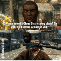 """elderscrolls theelderscrolls elderscrollsv theelderscrollsv skyrim gaming game games rpg dovahkiin dragonborn nazeem whiterun skyrimnazeem nazeemskyrim clouddistrict doyougettotheclouddistrictveryoften: Do you gettothe cloud District very often? Oh  what ami saying, of course you-"""" elderscrolls theelderscrolls elderscrollsv theelderscrollsv skyrim gaming game games rpg dovahkiin dragonborn nazeem whiterun skyrimnazeem nazeemskyrim clouddistrict doyougettotheclouddistrictveryoften"""