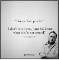 """Follow our new page @alaskanhashqueen: """"Do you hate people?""""  """"I don't hate them...I just feel better  when they're not around.""""  Charles Bukowski  HIGHER PERSPECTIVE Follow our new page @alaskanhashqueen"""