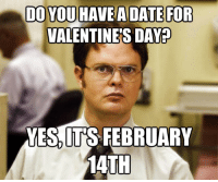 -Amritaa: DO YOU HAVE A DATE FOR  VALENTINE'S DAY  YES ITS FEBRUARY  14TH -Amritaa