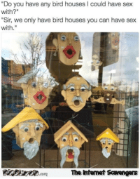 """<p>Funny Wednesday memes  A cheerful midweek collection  PMSLwebButton 3 </p>: """"Do you have any bird houses I could have sex  with?""""  Sir, we only have bird houses you can have sex  with.""""  The Intemet Scavengers <p>Funny Wednesday memes  A cheerful midweek collection  PMSLwebButton 3 </p>"""