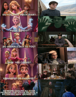"""Animals, Funny, and Hair: DO YOU HAVE MAGIC HAIR?  MAGIC HANDS?""""  DO ANIMALS TALK TO YOU?  WERE YOU CURSED?M  KIDNAPPED OR ENSLAVED?  DO PEOPLE ASSUME ALL YOUR  PROBLEMS GOT SOLVED BECAUSE A  BIG STRONG MAN SHOWED UP? Harry, Yer a princess via /r/funny https://ift.tt/2DXfMcc"""