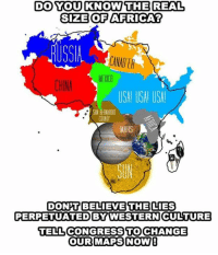 Usa Memes: DO YOU KNOW THE REAL  SIZE OF AFRICA?  CHINA  USAI USAI USA  N BERNAROIO  MARS  DON'T BELIEVE THE LIES  PERPETUATED BY WESTERN CULTURE  TELL CONGRESS TO CHANGE  OUR MAPS NOW!