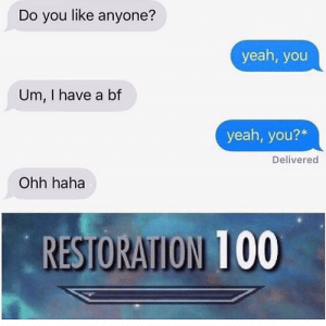 Anaconda, Dank, and Memes: Do you like anyone?  yeah, you  Um, I have a bf  yeah, you?*  Delivered  Ohh haha  RESTORATION 100 Just a grammar error by Mission_Dimension MORE MEMES