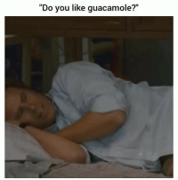 "Funny, Guacamole, and Lmao: ""Do you like guacamole?"" Lmao wtf clip of the day 😂💀"