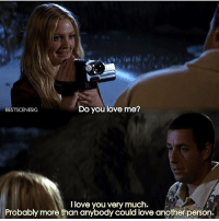50FirstDates when's your last day of school? mine was this past Thursday :): Do you love me?  BESTSCENESIG  I love you very much.  Probably more than anybody could love another person. 50FirstDates when's your last day of school? mine was this past Thursday :)